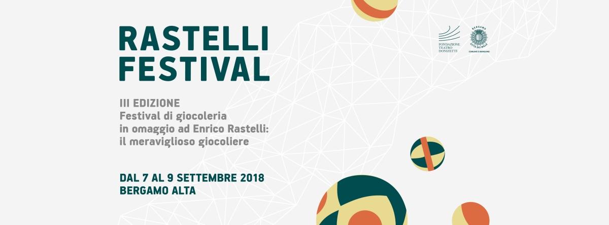 Rastelli Festival 2018 | 7-8-9 settembre | Bergamo